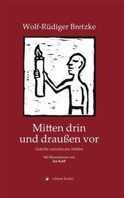 Mitten drin und draußen vor von Bretzke,  Wolf-Rüdiger, Kalff,  Jan