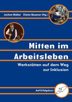 Mitten im Arbeitsleben von Basener,  Dieter, Hansen,  Hartwig, Walter,  Jochen