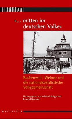 """""""… mitten im deutschen Volke"""" von Baumann,  Imanuel, Knigge,  Volkhard"""