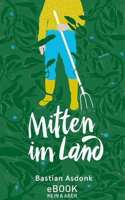 Mitten im Land von Asdonk,  Bastian