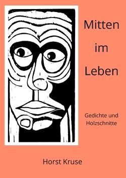 Mitten im Leben von Kruse,  Horst