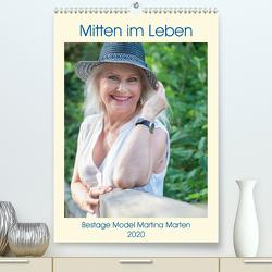 Mitten im Leben Bestage Model Martina Marten (Premium, hochwertiger DIN A2 Wandkalender 2020, Kunstdruck in Hochglanz) von Marten,  Martina