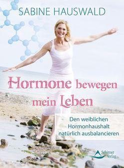 Hormone bewegen mein Leben von Hauswald,  Sabine