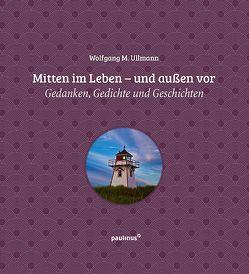 Mitten im Leben – und außen vor von Ullmann,  Wolfgang M.