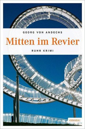 Mitten im Revier von von Andechs,  Georg