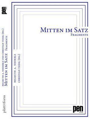 MITTEN IM SATZ . Fragmente von Niederle,  Helmuth A, Teissl,  Christian