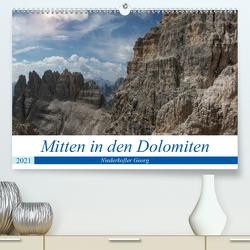 Mitten in den Dolomiten (Premium, hochwertiger DIN A2 Wandkalender 2021, Kunstdruck in Hochglanz) von Niederkofler,  Georg