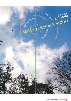 Mitten in Reinickendorf.100 Jahre (Groß-)Berlin