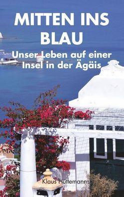 Mitten ins Blau von Hüttemann,  Klaus