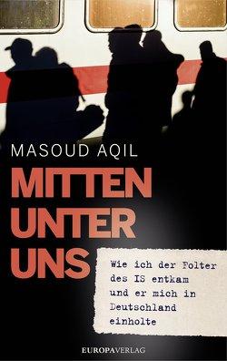 Mitten unter uns von Aqil,  Masoud