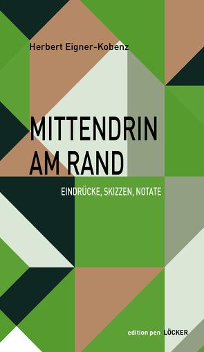 Mittendrin am Rand von Eigner-Kobenz,  Herbert