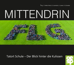 Mittendrin Friedrich-List-Gymnasium von Linsenbolz,  Reiner, Loewer,  Uwe, Rottke-Fielsch,  Cornelia, Schneider,  Harald