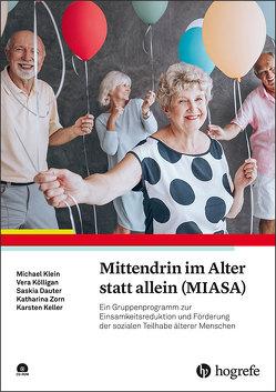 Mittendrin im Alter statt allein (MIASA) von Dauter,  Saskia, Keller,  Karsten, Klein,  Michael, Kölligan,  Vera, Zorn,  Katharina