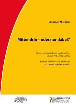 Mittendrin – oder nur dabei? von Hüther,  Alexander M.