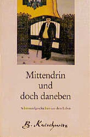 Mittendrin und doch daneben von Koischwitz,  Brigitte