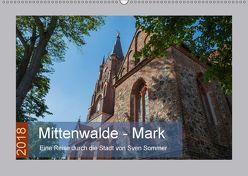 Mittenwalde – Mark (Wandkalender 2018 DIN A2 quer) von Sommer Fotografie,  Sven