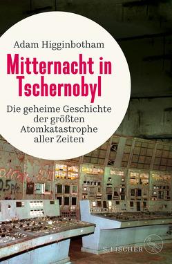 Mitternacht in Tschernobyl von Gabler,  Irmengard, Higginbotham,  Adam