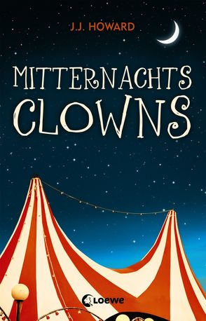 Mitternachtsclowns von Howard,  J.J., Knuffinke,  Sandra, Komina-Scholz,  Jessika