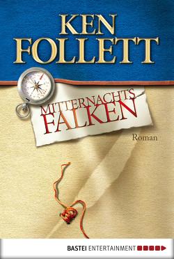 Mitternachtsfalken von Follett,  Ken, Lohmeyer,  Till R., Rost,  Christel