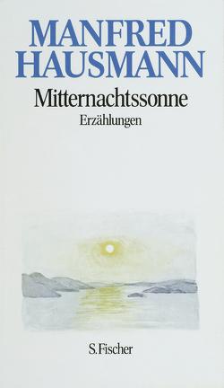 Manfred Hausmann, Gesammelte Werke / Mitternachtssonne von Hausmann,  Manfred