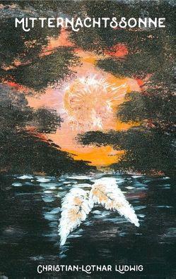 Mitternachtssonne von Ludwig,  Christian-Lothar
