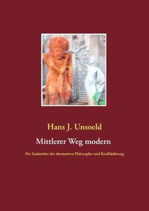 Mittlerer Weg modern von Unsoeld,  Hans J.