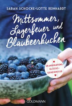 Mittsommer, Lagerfeuer und Blaubeerkuchen von Reinhardt,  Lotte, Schocke,  Sarah