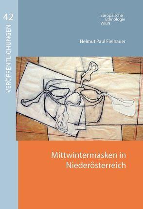Mittwintermasken in Niederösterreich von Fielhauer,  Helmut