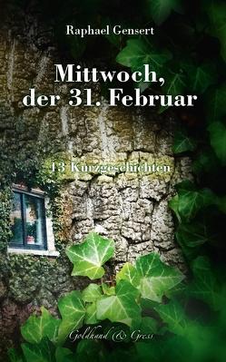 Mittwoch, der 31. Februar von Gensert,  Raphael