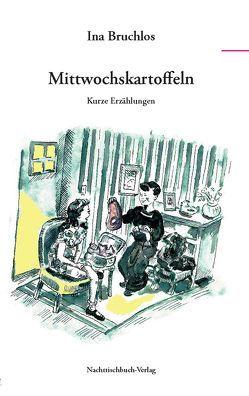 Mittwochskartoffeln von Bruchlos,  Ina, Jogschies,  Rainer B., Vandam