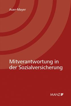 Mitverantwortung in der Sozialversicherung von Auer-Mayer,  Susanne
