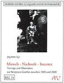 Mitwelt – Nachwelt – Internet von Drews,  Jörg, Goerdten,  Ulrich, Holbein,  Ulrich, Ledanff,  Susanne, Perels,  Christoph, Pijola,  Sarmite