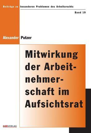 Mitwirkung der Arbeitnehmerschaft im Aufsichtsrat von Putzer,  Alexander
