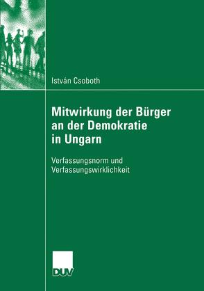 Mitwirkung der Bürger an der Demokratie in Ungarn von Csoboth,  István