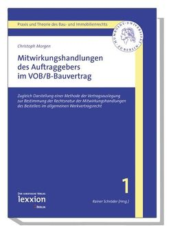 Mitwirkungshandlungen des Auftraggebers im VOB/B-Bauvertrag von Morgen,  Christoph