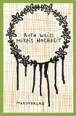 Mitzis Hochzeit von Berner,  Rotraut S, Weiss,  Ruth
