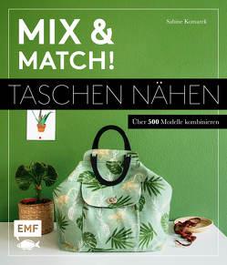 Mix and match! Taschen nähen von Komarek,  Sabine