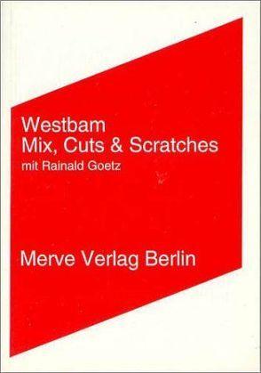 Mix, Cuts und Scratches von Goetz,  Rainald, Westbam