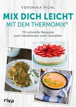 Mix dich leicht mit dem Thermomix® von Pichl,  Veronika