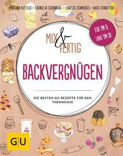 Mix & Fertig Backvergnügen von Kittler,  Martina, Schinharl,  Cornelia, Schmedes,  Christa, Stanitzok,  Nico
