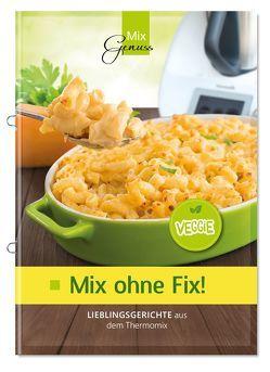 Mix ohne Fix – VEGGIE! von Corinna,  Wild