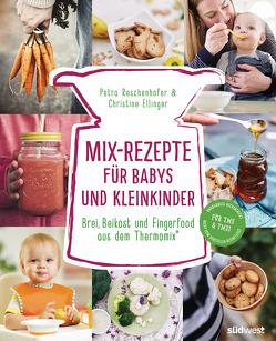 Mix-Rezepte für Babys und Kleinkinder von Ellinger,  Christine, Reschenhofer,  Petra