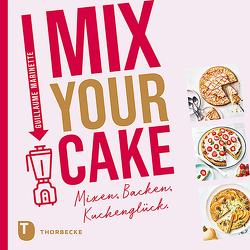 Mix Your Cake! von Gerwig,  Karen, Marinette,  Guillaume