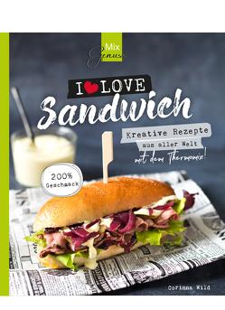 MixGenuss: I LOVE SANDWICH von Wild,  Corinna