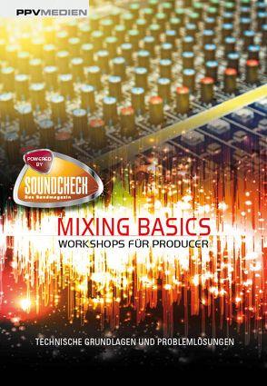 Mixing Basics von Redaktion Soundcheck,  Redaktion