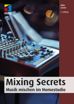 Mixing Secrets von Senior,  Mike