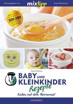 mixtipp: Baby- und Kleinkinder-Rezepte von Petrovic,  Sarah, Watermann,  Antje