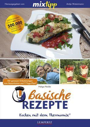 MIXtipp: Basische Rezepte von Nolde,  Helga, Watermann,  Antje