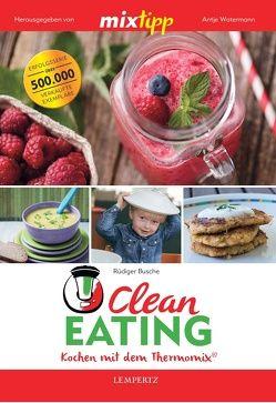 mixtipp: Clean Eating von Busche,  Rüdiger, Watermann,  Antje