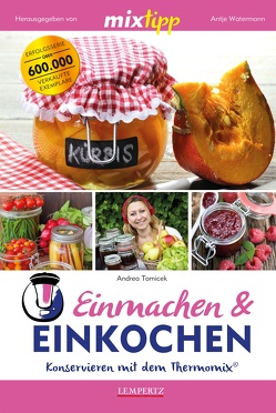 mixtipp: Einmachen & Einkochen von Tomicek,  Andrea